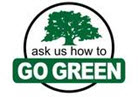 Ask us how to go green
